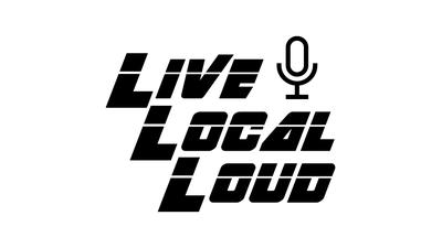 Live. Local. Loud.